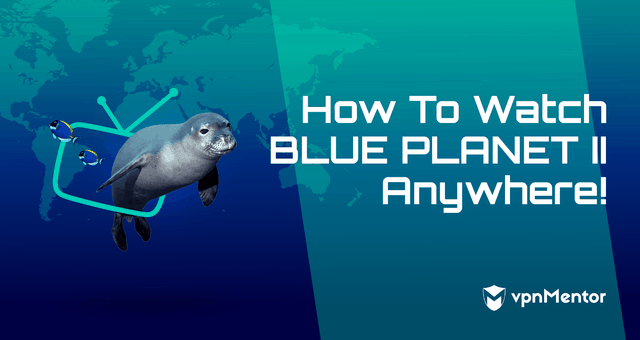 Watch Blue Planet 2 Anywhere