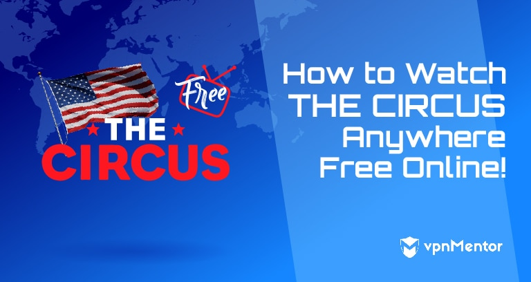 how to watch the circus