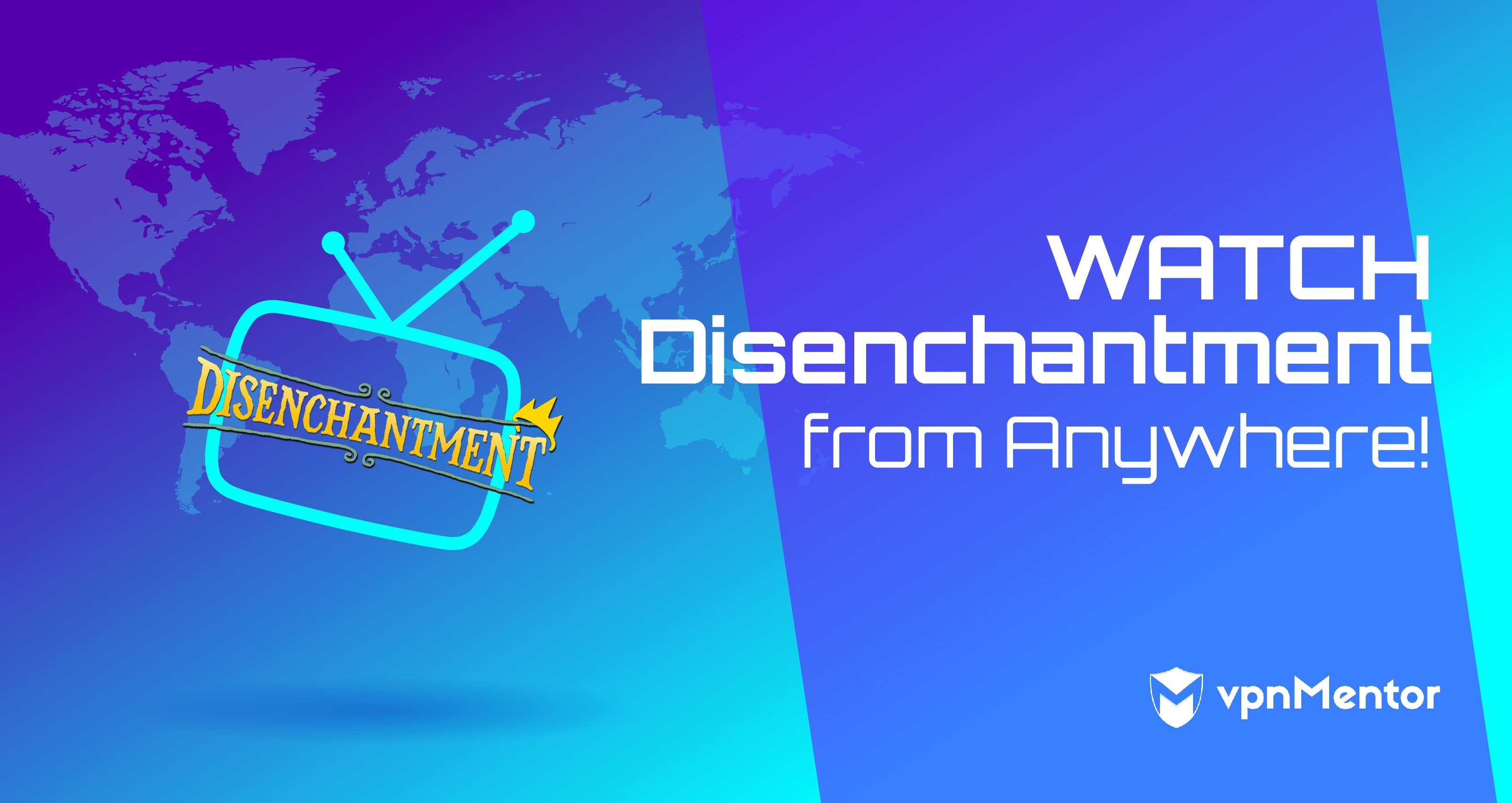 Watch Disenchantment Anywhere