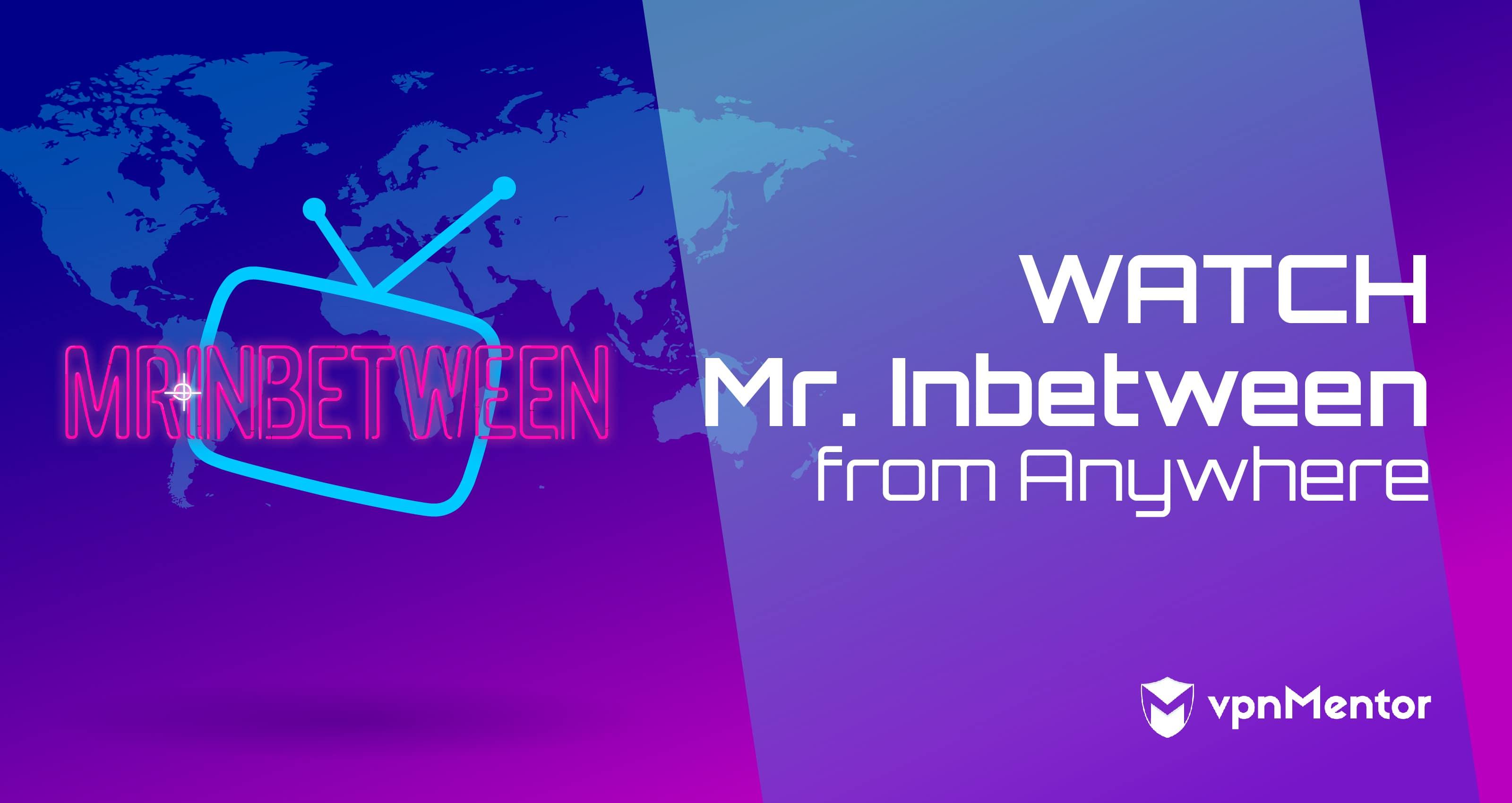 Watch Mr. Inbetween Anywhere