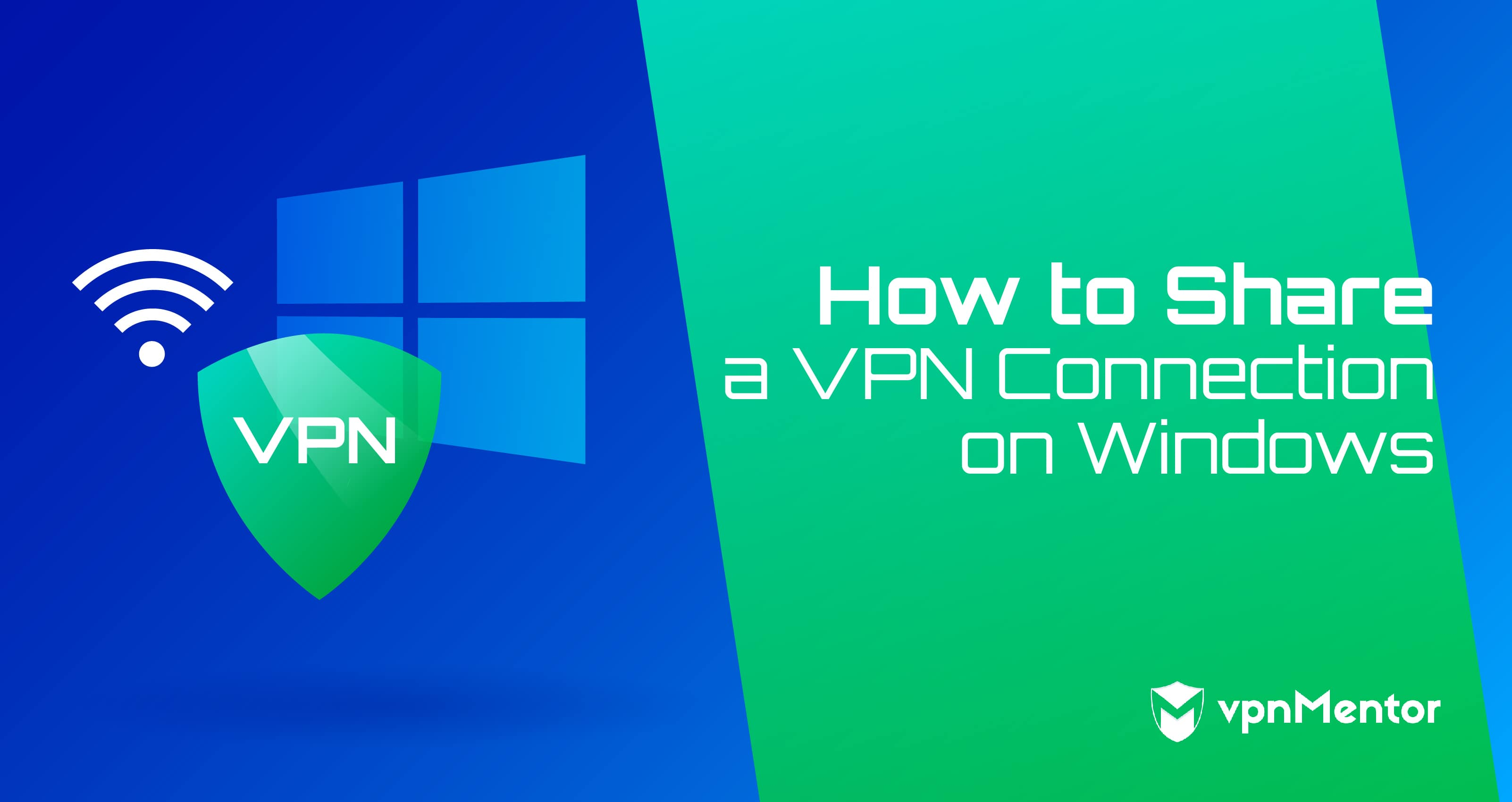 how to share a vpn connection on windows