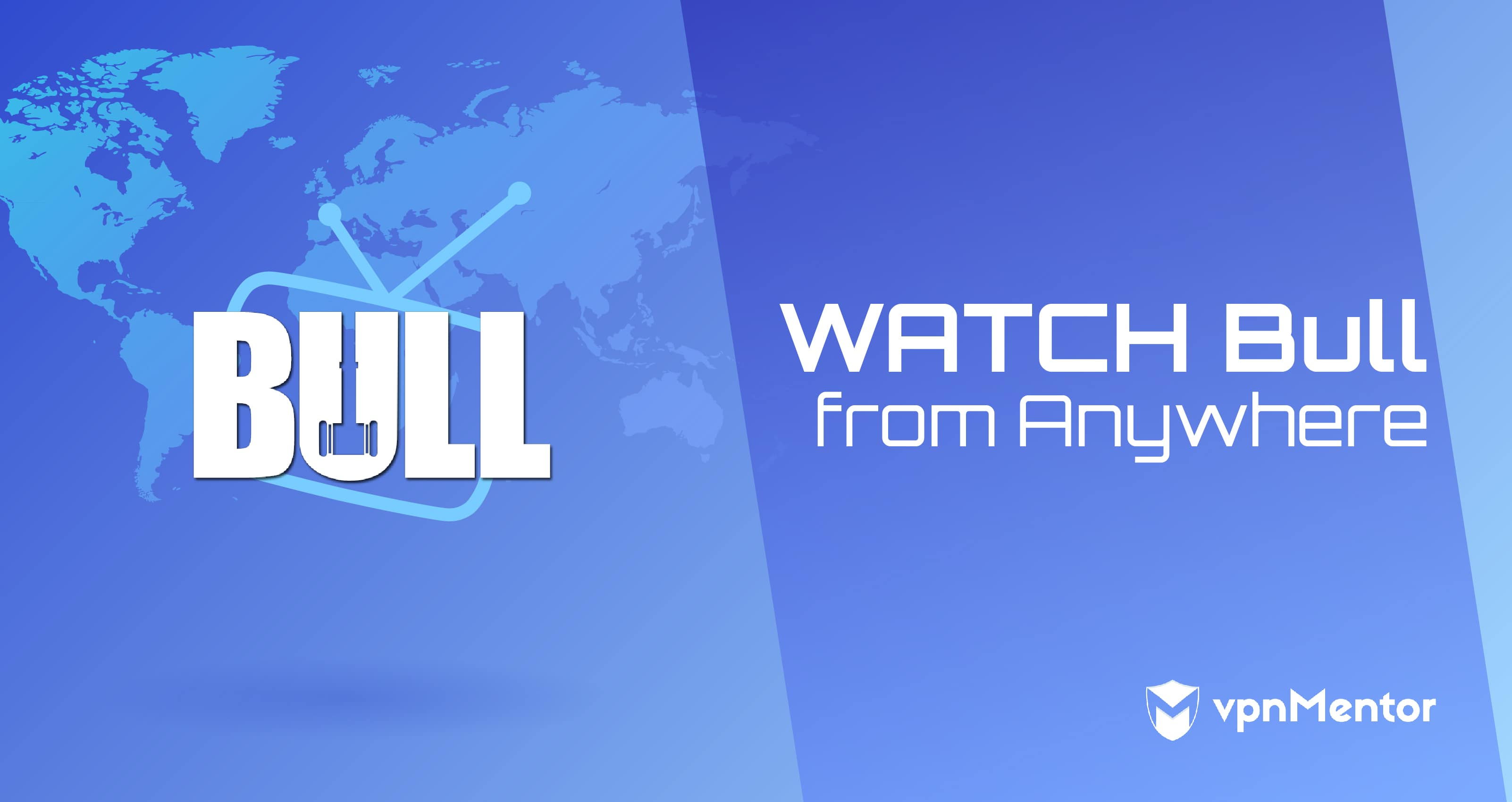 Watch Bull from Anywhere