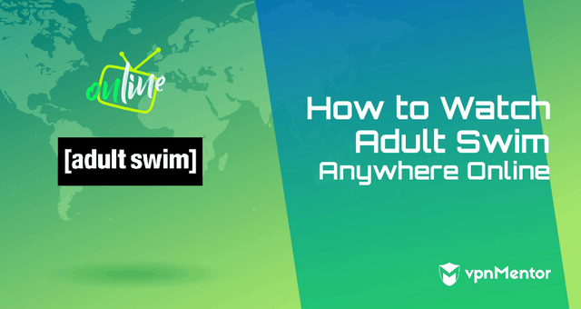 How to Watch Adult Swim Anywhere Online