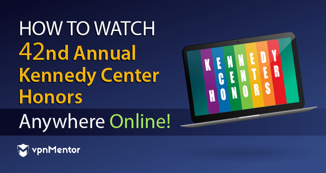 Watch the Kennedy Center Honors