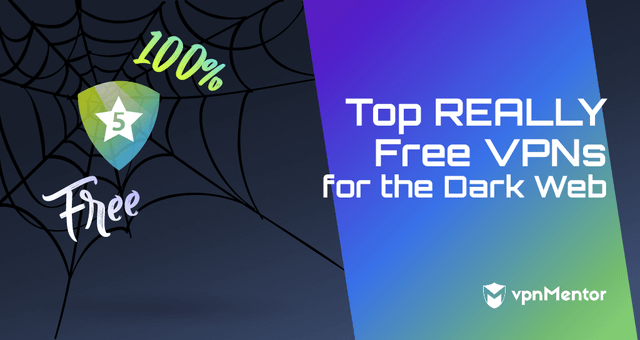 8 Best Really Free Vpns For The Dark Web Updated In 2021