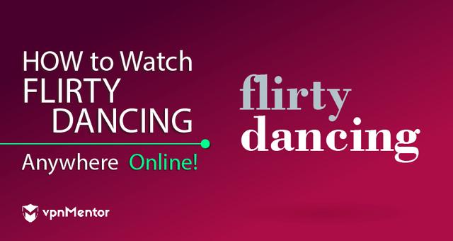 Watch Flirty Dancing Anywhere