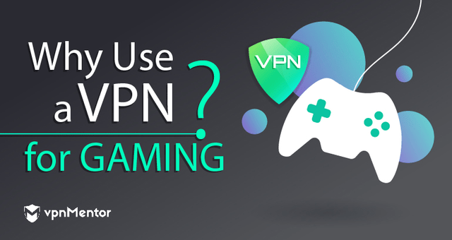 Why Use a VPN for Gaming?
