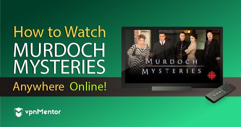Watch Murdoch Mysteries Anywhere