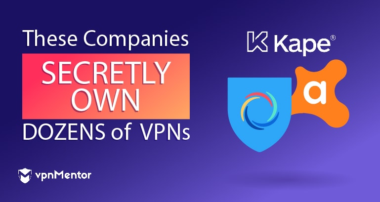 These Companies Secretly Own Dozens of VPNs