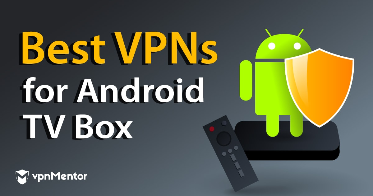 10 Best 100 Free Vpns For Android Tv Box Updated March 2021