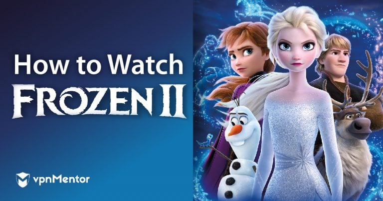 How to Watch Frozen 2 Anywhere Online!