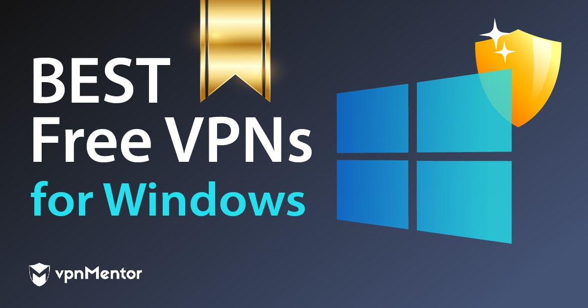 10 Best Free But Reliable Vpns For Windows 2021