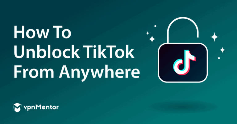 Featured Image How To Unblock TikTok From Anywhere