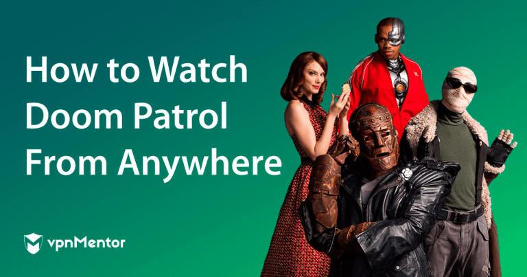 Featured Image How to Watch Doom Patrol From Anywhere.