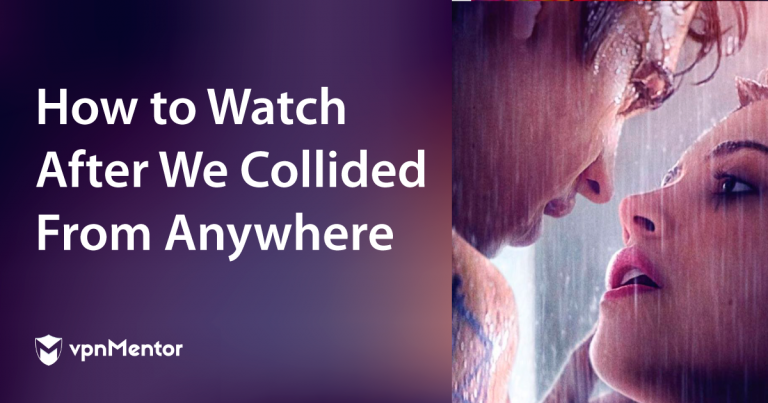 How to Watch After We Collided From Anywhere in 2021