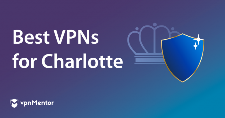 Featured Image Best VPNs for Charlotte