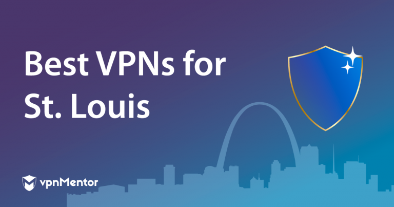 Featured Image Best VPNs for St. Louis